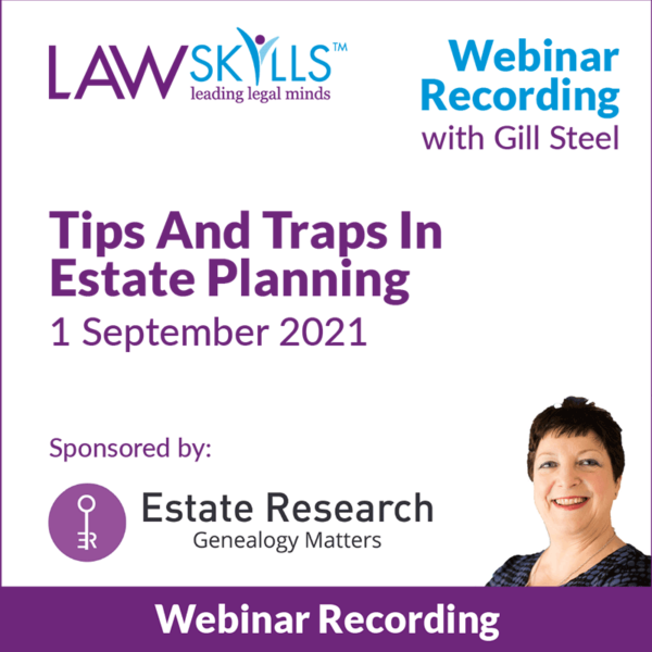 Tips And Traps In Estate Planning - Legal Webinar from Gill Steel